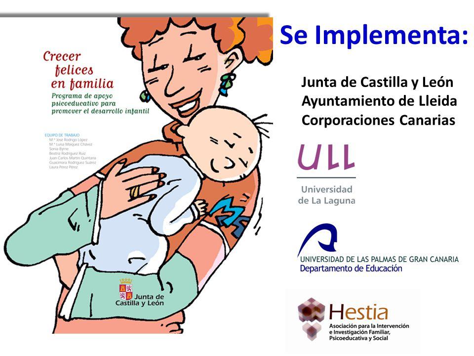 Se Implementa: Junta de Comunidades de Castilla La Mancha Ayuntamiento de Lleida Corporaciones Canarias
