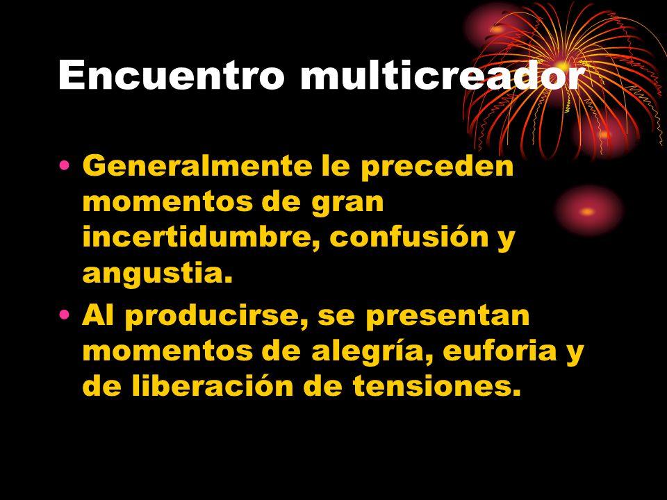 Encuentro multicreador Es la celebración con gozo de la resolución de un problema que desde hace un tiempo nos tenía ocupados.
