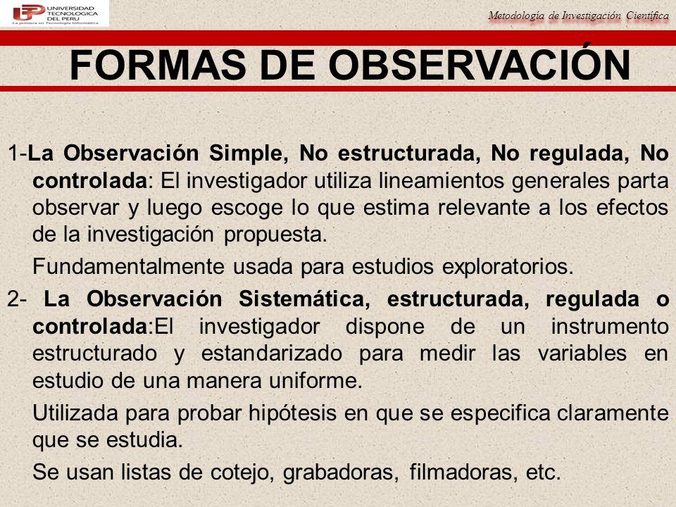 Metodología de Investigación Científica ERRORES RELACIONADOS CON LA OBSERVACIÓN Cuando los fenómenos a observar no se dan de la misma manera en todos los sujetos de observación.