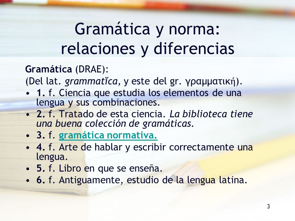 4 La gramática del hablante y la del lingüista (G H G L ) Grammar is (i)The rules of a language, concerning the way in which you can put words together in order to make sentences […] (ii)The way someone either obeys or does not obey the rules of grammar when they write or speak a language […] A grammar is a book that describes the rules of a language […] (CoBUILD)