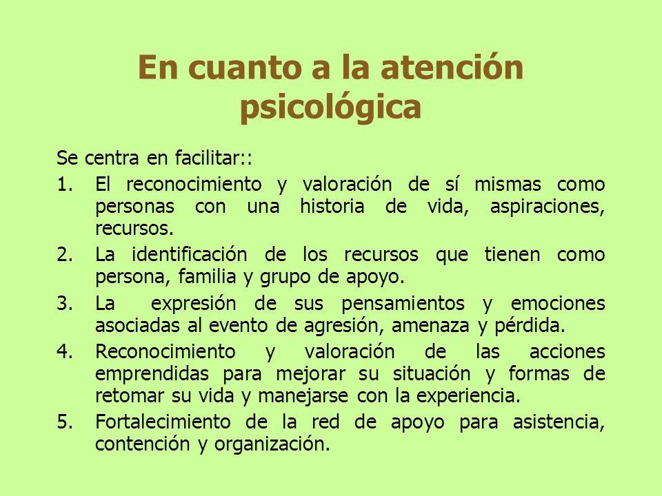 Abordaje de las Necesidades de la persona con trauma 1)Demanda de apoyo psicológico para sí mismas y sus familias.