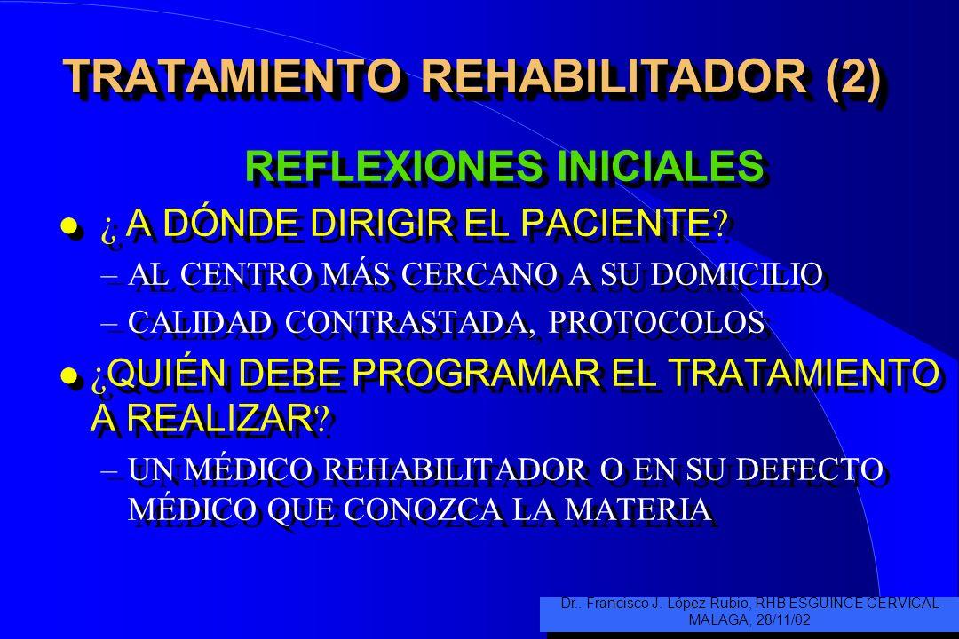 TRATAMIENTO REHABILITADOR (2) REFLEXIONES INICIALES ¿ A DÓNDE DIRIGIR EL PACIENTE .