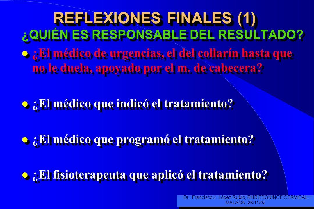 REFLEXIONES FINALES (1) ¿QUIÉN ES RESPONSABLE DEL RESULTADO.