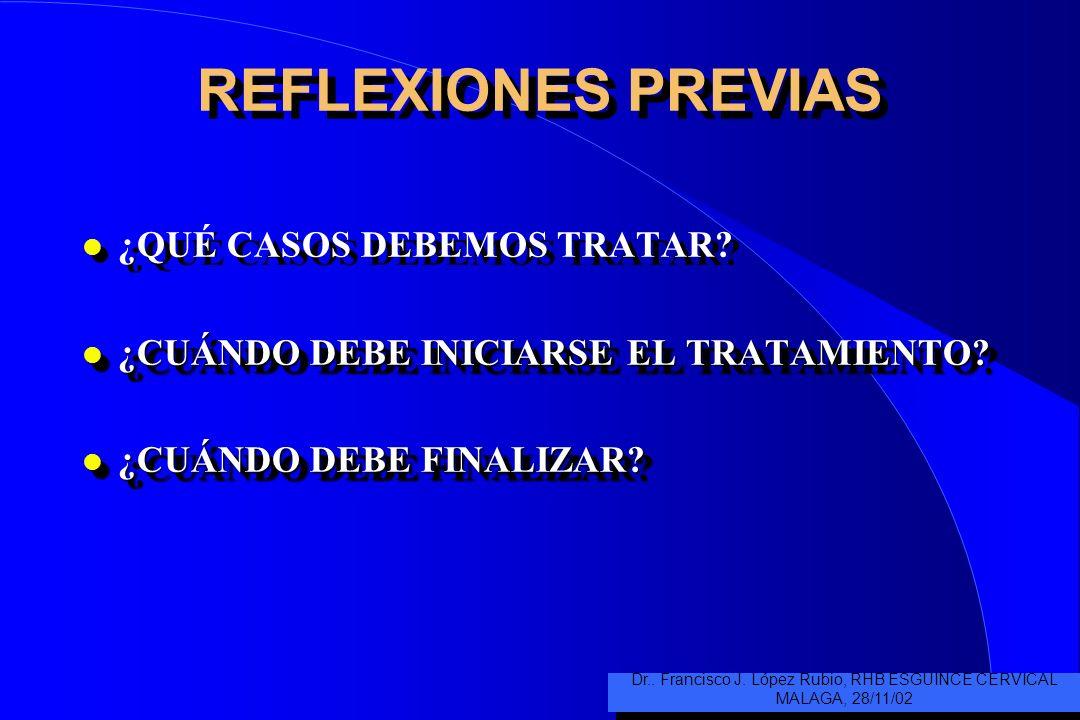REFLEXIONES PREVIAS l ¿QUÉ CASOS DEBEMOS TRATAR.l ¿CUÁNDO DEBE INICIARSE EL TRATAMIENTO.