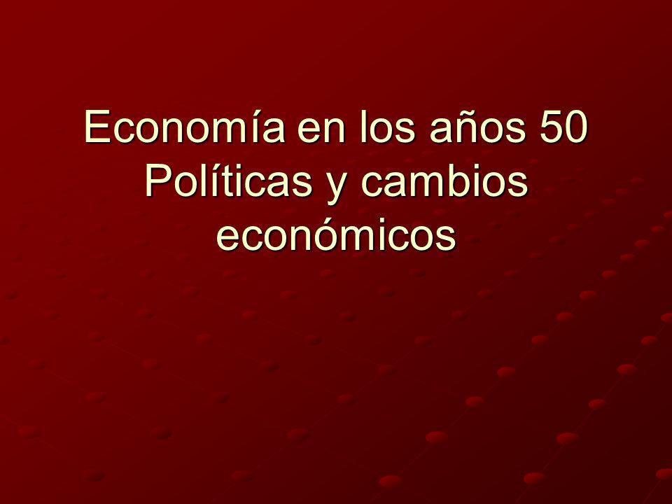 Miguel Alemán Valdés (1946-1952) Auge al campo y agricultura Auge al Turismo Devaluación ( $4.50 x 1 peso y 8.50 por $1 ) Aumentan las importaciones y disminuyen las exportaciones.