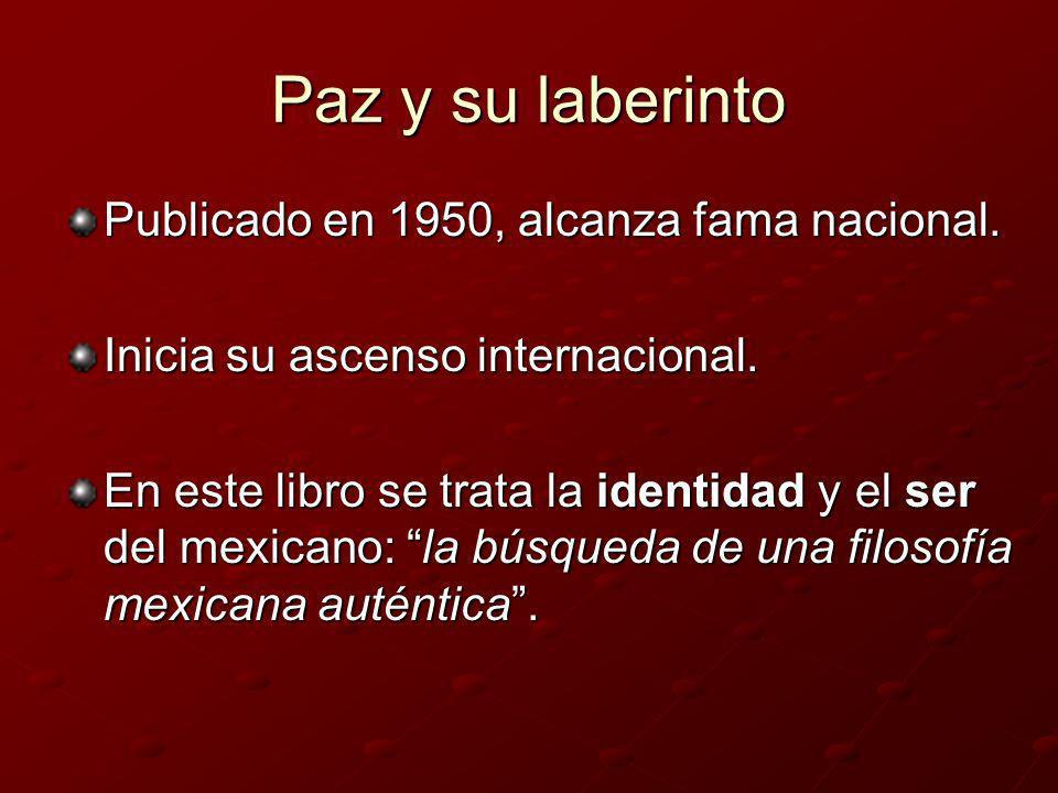 Paz y su laberinto Aunque la temática no es original, resulta deslumbrante cómo trata algunos temas: Ejemplo, el relativo a las máscaras con las que el mexicano nos resguarda del mundo.