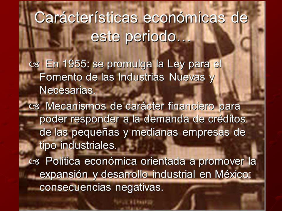Adolfo López Mateos (1958-1964 ) Modelo de Industrialización Sustitutiva también llamado Modelo de Sustitución de Importaciones Nacionalización de la industria eléctrica Periodo de desarrollo estabilizador