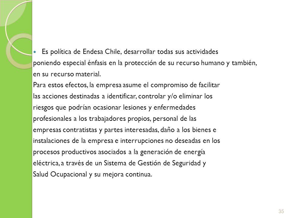 Es por ello que Endesa Chile ha decidido desarrollar sus actividades operacionales de manera comprometida con la gestión de los riesgos, con el objetivo de mantener a los trabajadores aptos y aportando valor a la compañía.