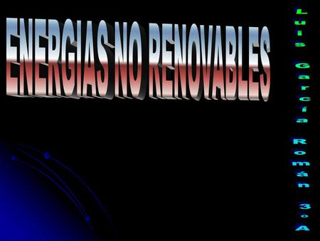 ENERGIAS NO RENOVABLES