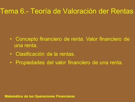 1.- CONCEPTO FINANCIERO DE RENTA. VALOR FINANCIERO DE UNA RENTA
