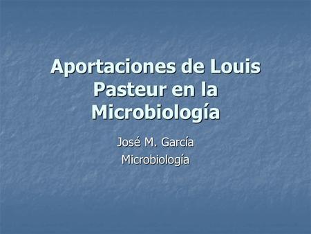 Trabajo Que Desempe O Louis Pasteur Ppt Descargar