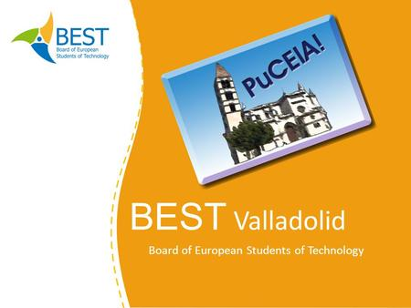 BEST Valladolid Board of European Students of Technology.