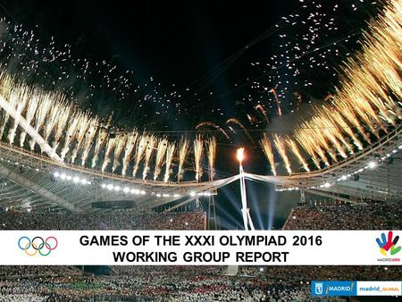 GAMES OF THE XXXI OLYMPIAD 2016 WORKING GROUP REPORT.