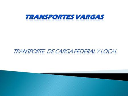 TRANSPORTE DE CARGA FEDERAL Y LOCAL