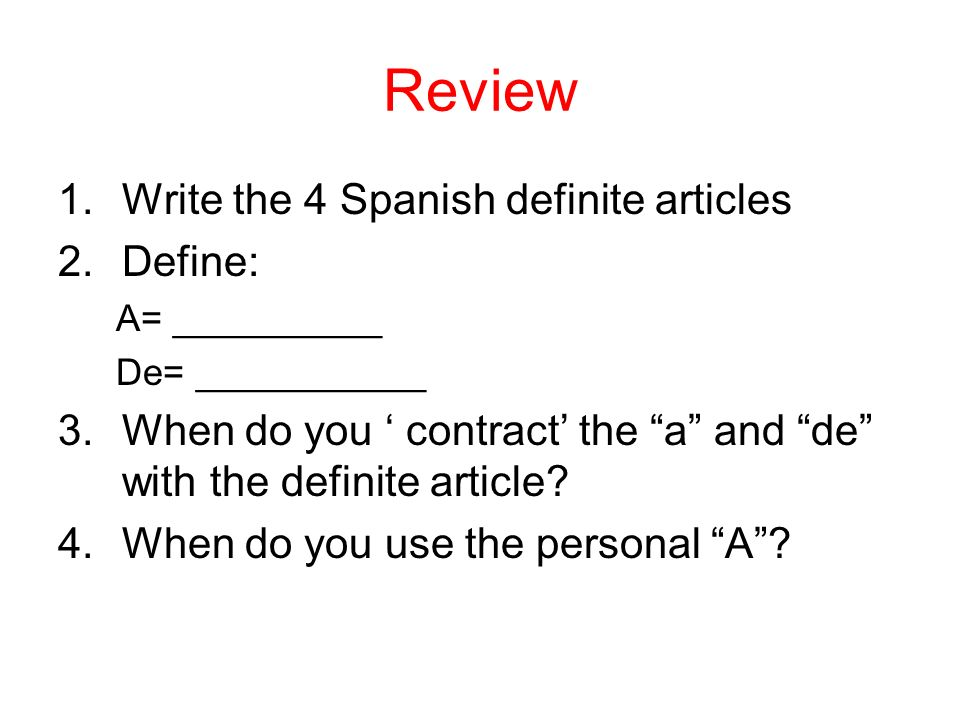 Tarea # 21 STUDY FOR QUIZ 5 (Prepositons a & de + definate articles, & Personal a) ON WEDNESDAY DECEMBER 5 TH