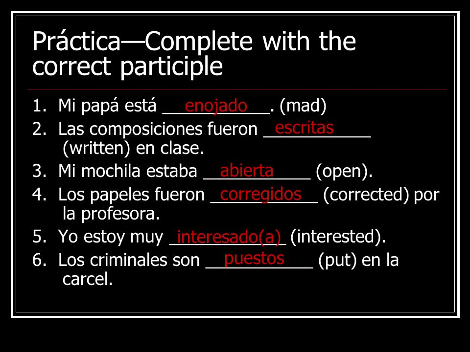 PrácticaComplete with the correct correct form of SER or ESTAR (past) 1.