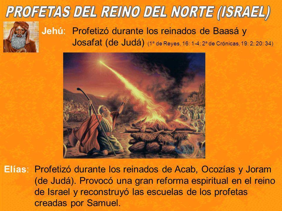 Micaías:Profetizó durante el reinado de Acab.