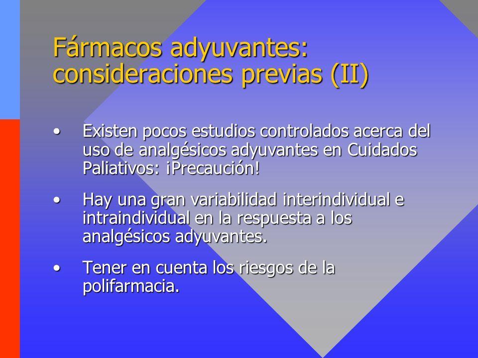Fármacos adyuvantes: Indicaciones 1.Incrementar el alivio de ciertos tipos de dolor, de acuerdo con la fisiopatogenia del mismo.