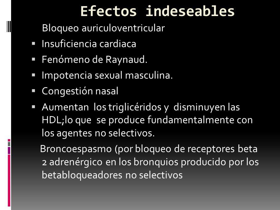 Contraindicaciones de betabloqueadores Asma bronquial que puede ocurrir con los no selectivos y en menor grado con los cardioselectivos.