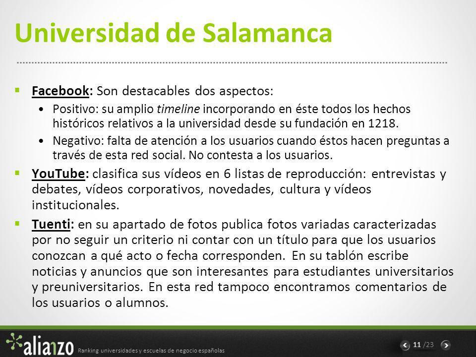 Ranking universidades y escuelas de negocio españolas 12 /23 Universidad de Navarra Se encuentra en la 6ª posición de nuestro ranking.