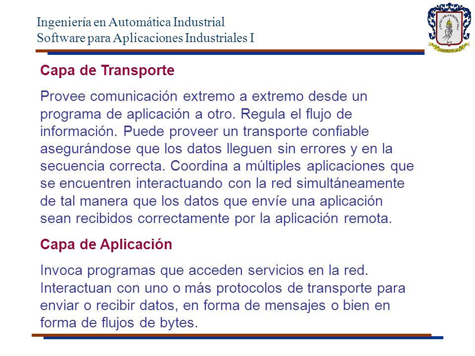 Ingeniería en Automática Industrial Software para Aplicaciones Industriales I Definición: TCP (Protocolo de Control de Transferencia) es un protocolo basado en conexión que proporciona un flujo fiable de datos entre dos ordenadores.