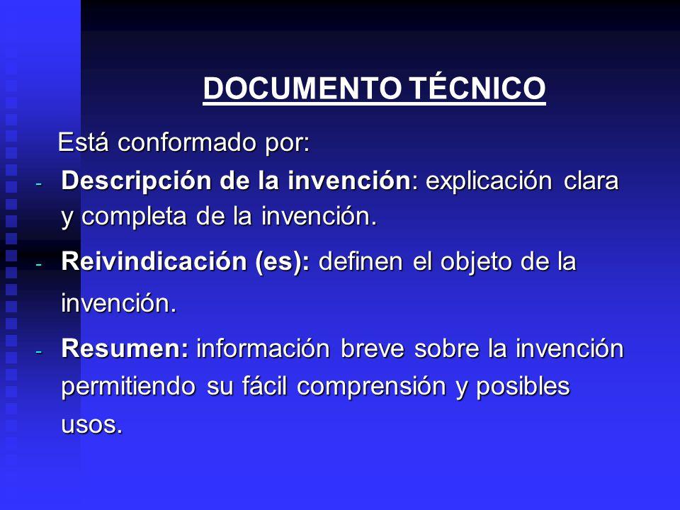 DOCUMENTO TÉCNICO Está conformado por: Está conformado por: - Descripción de la invención: explicación clara y completa de la invención.