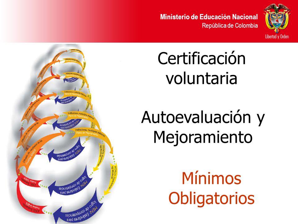 Ministerio de Educación Nacional República de Colombia Definición de estándares mínimos para que un establecimiento educativo privado pueda operar en cualquier parte del país Posibilidad de reconocimiento de estándares distintos Unificación del procedimiento, estableciendo reglas claras y comunes Requisitos Mínimos