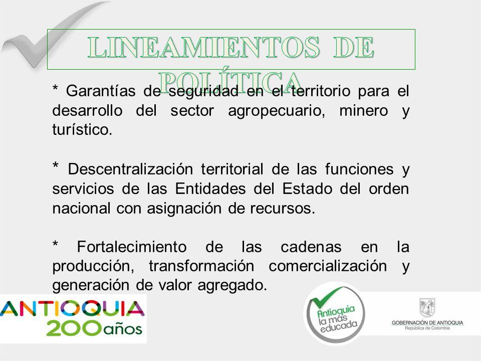 * Garantizar la formulación e implementación de Planes Maestros de abastecimiento y distribución de alimentos, desde los planes de desarrollo departamental y municipal.