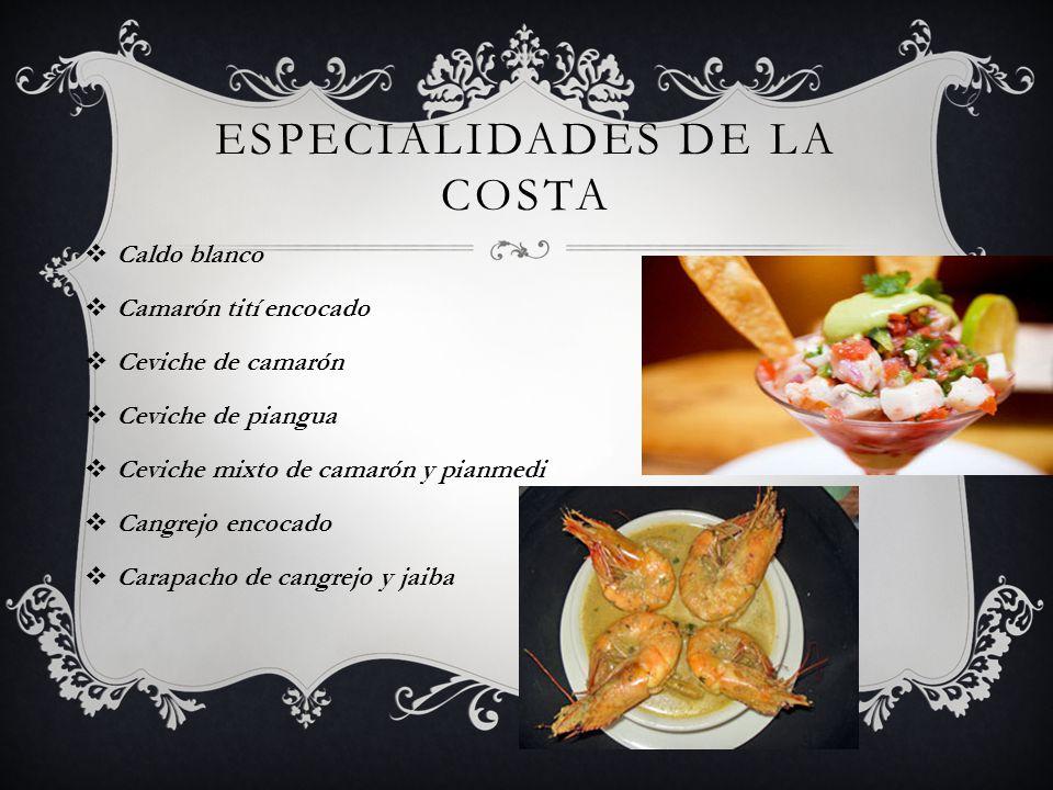 ESPECIALIDADES DE LA COSTA Cazuela de mariscos Encocado de carne de jaiba Langostinos encocado al ajillo, a la plancha Langostinos apanado Torta de jaiba o cangrejo