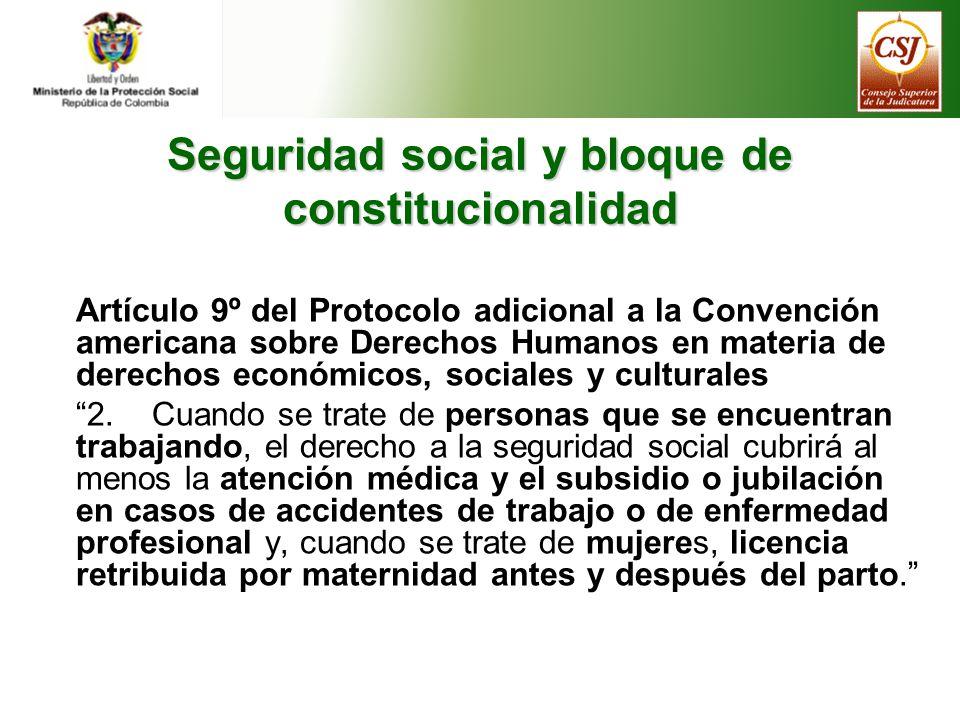 Seguridad social y bloque de constitucionalidad Artículo 22 de la Declaración Universal de los Derechos del Hombre.