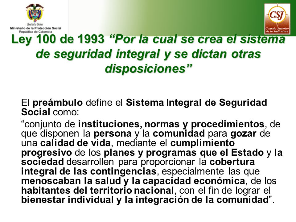 Elementos del Sistema Integral de Seguridad Social Pensiones Salud Riesgos profesionales Servicios sociales complementarios definidos en la ley
