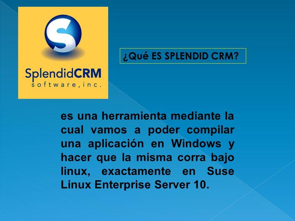 SPLENDID CRM podemos compilar nuestra aplicación sobre Windows, copiarla a la instalación Linux que soporte mono (Mono de código abierto de Novell) y ejecutarla.