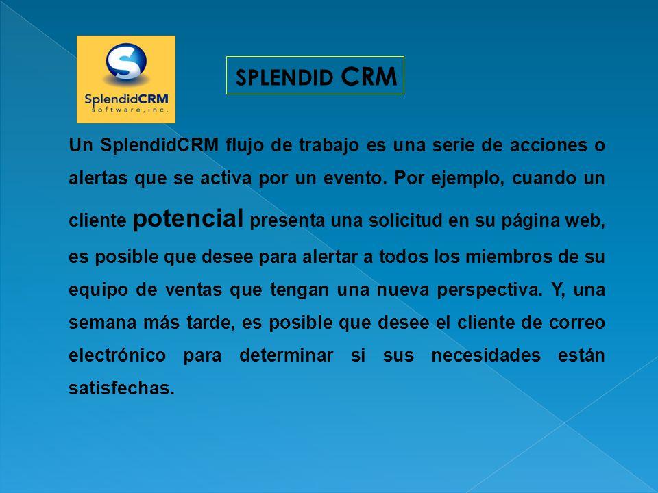 Con SplendidCRM podrás hacer lo siguiente: Relacionar cuentas Gestión de contactos Gestión de casos Gestión de proyectos Seguimientos Actividades y tareas Directorio de empleados USOS SPLENDID CRM