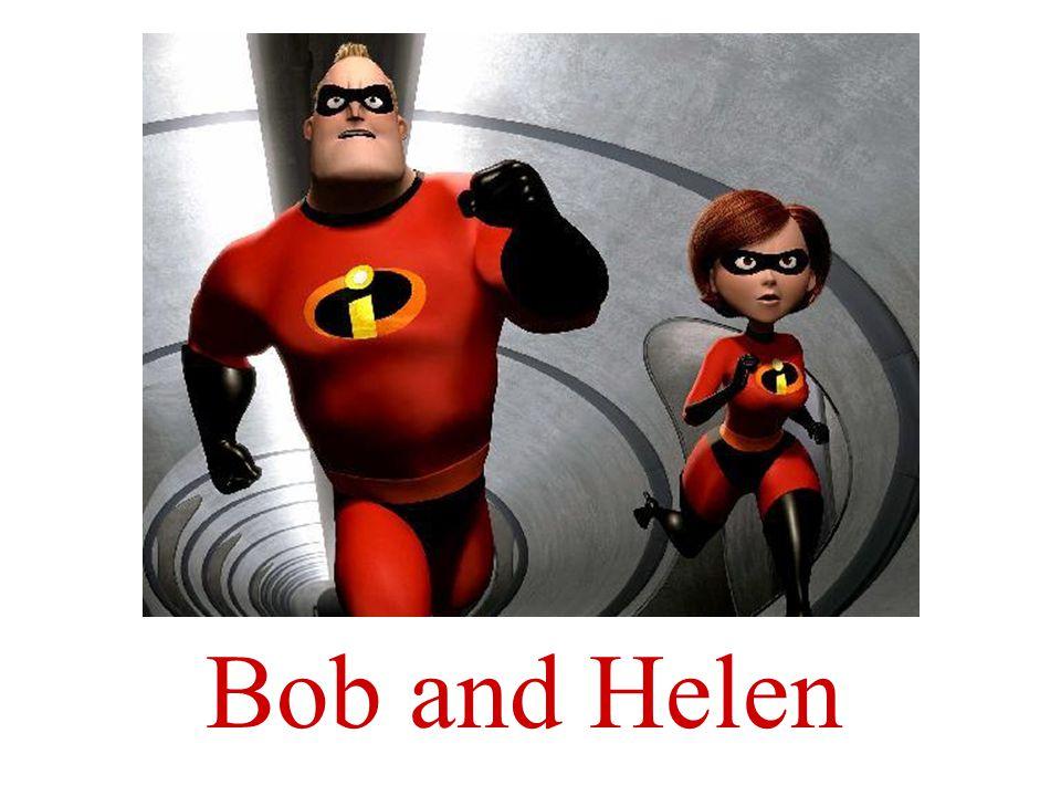 Bob y Helen tienen prisa.