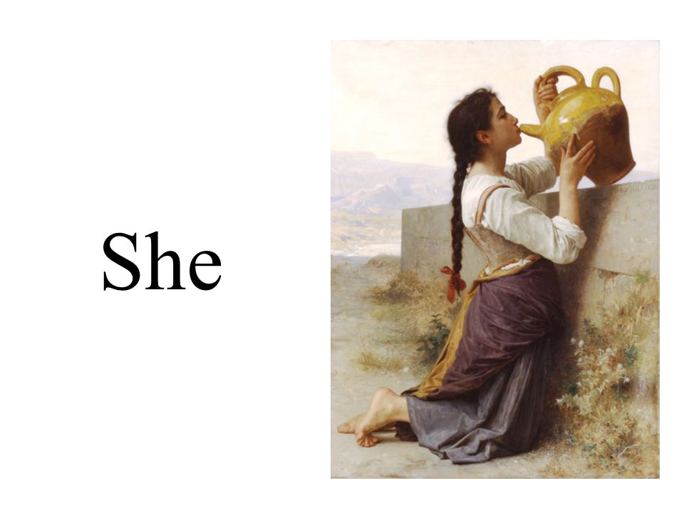 Ella tiene sed.