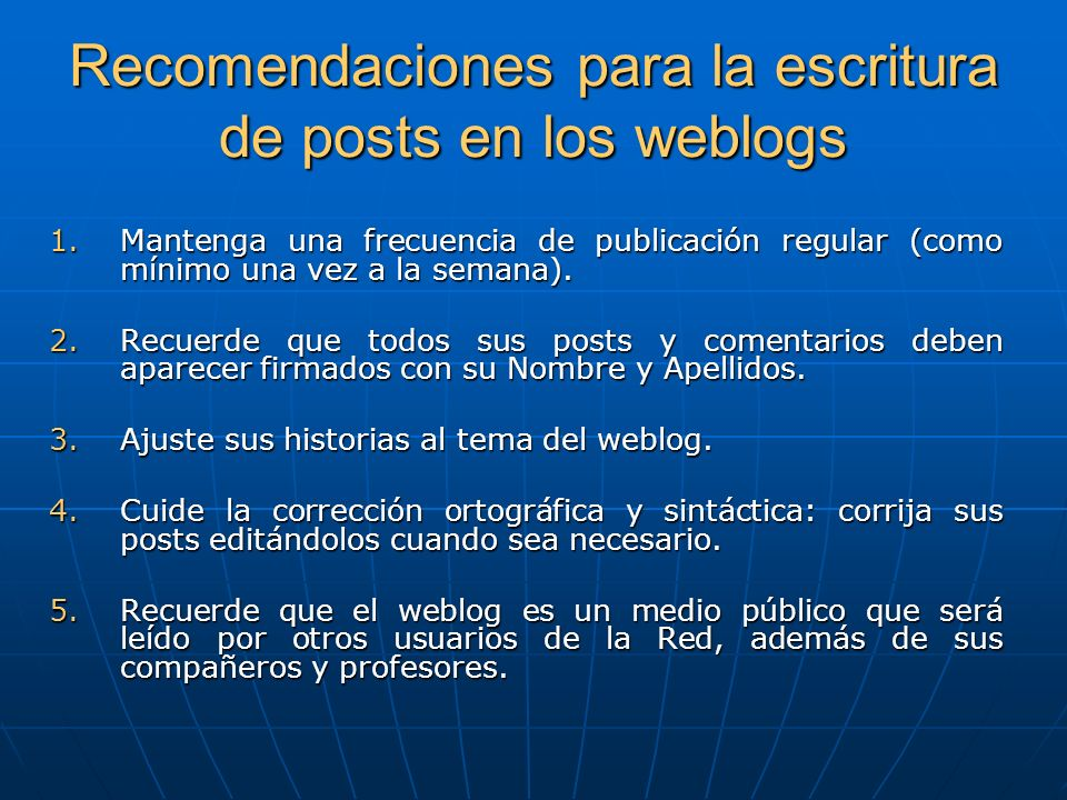 Recomendaciones para la escritura de posts en los weblogs 6.Siempre que sea posible incluya enlaces en el texto de los posts.