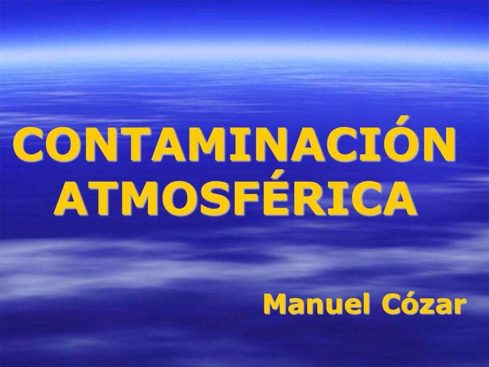 Contaminación atmosférica Presencia de materias o formas de energía indeseables en el aire + Cantidad suficiente Efectos nocivos Causas naturales Causas antrópicas Salud Flora Fauna Medio Bienes
