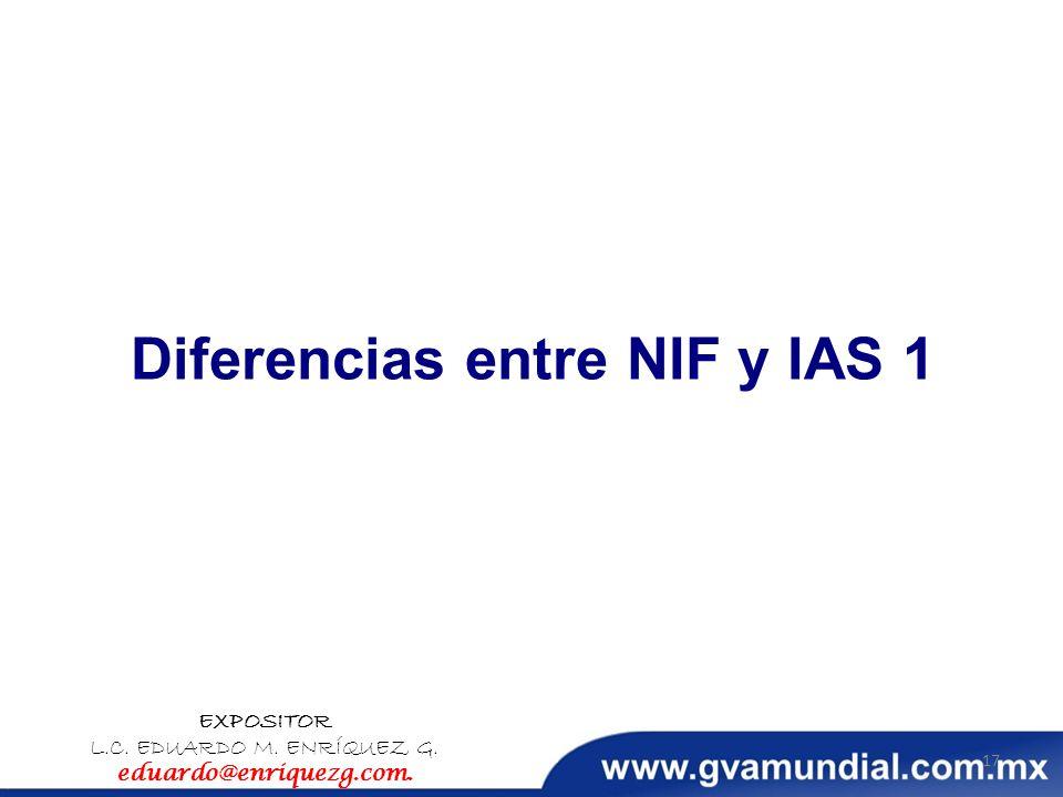 Diferencias entre NIF y IAS 7 Presentación de los intereses pagados e intereses y dividendos recibidos.