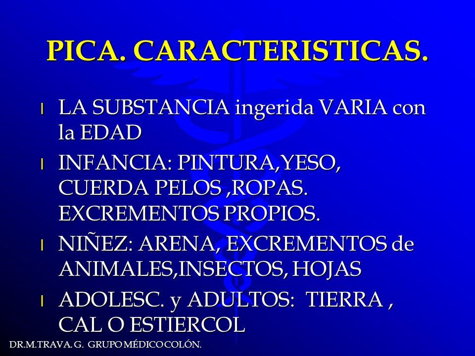 DR.M.TRAVA.G. GRUPO MÉDICO COLÓN. PICA: (factores condicionantes).