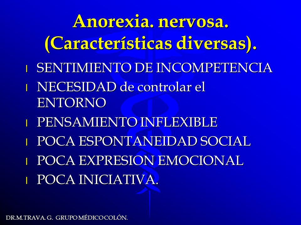 DR.M.TRAVA.G. GRUPO MÉDICO COLÓN. El tipo COMPULSIVO/PURGATIVO l Tiene mas DESCONTROL de IMPULSOS.