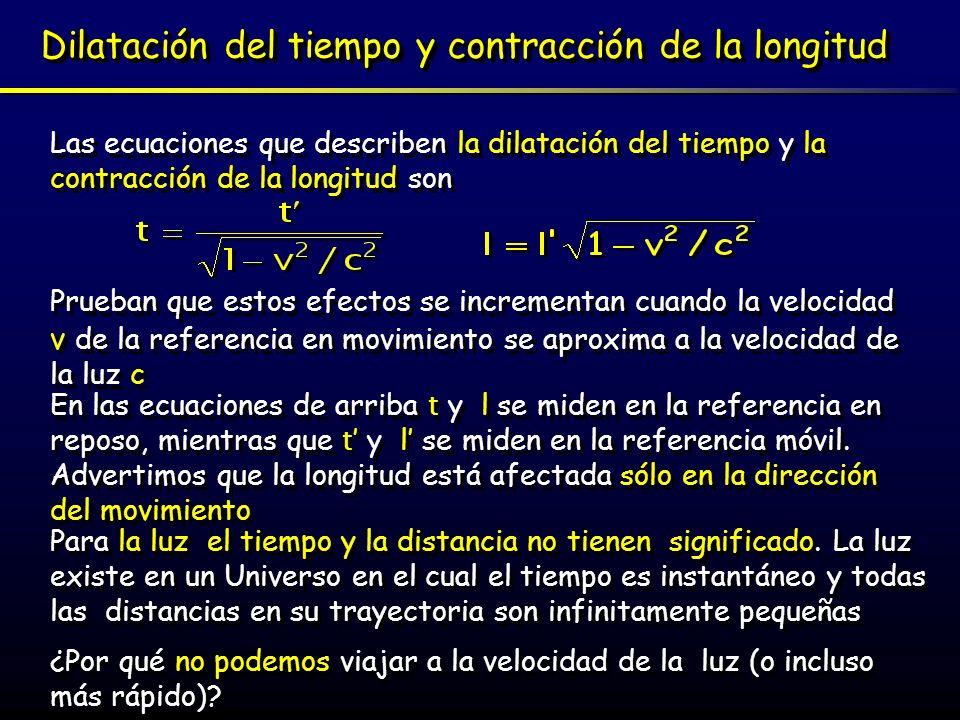 Relatividad Especial y masa Lo que no hemos considerado hasta ahora es lo que la Teoría de Einstein sobre la relatividad especial decía sobre la masa Con cálculos relativamente simples acerca del momento de dos objetos relativistas, Einstein demostró que las transformaciones entre los sistemas de referencia afectaban también a la masa Aquí m es la masa medida por un observador en movimiento mientras que m es la masa medida por un observador en reposo Por lo tanto, un fotón no debe tener masa en reposo, pero claramente la masa de cualquier otro objeto en movimiento parece aproximarse al infinito a medida que su velocidad se acerca a la de la luz.