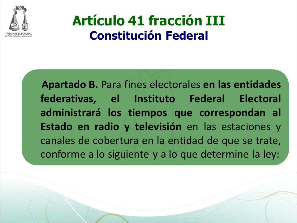 Artículo 41 fracción III Constitución Federal Apartado C.