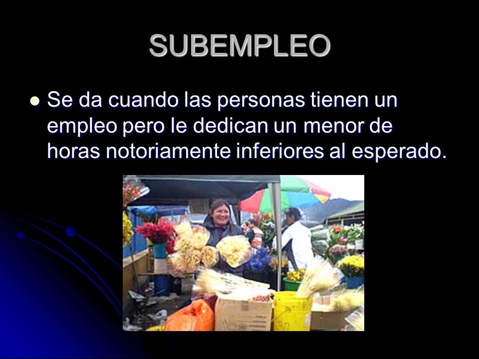 ECONOMIA SUBTERRÁNEA O INFORMAL Son actividades de comercio, que no cumplen con la reglamentación establecida en el ámbito económico, fiscal y sanitario.
