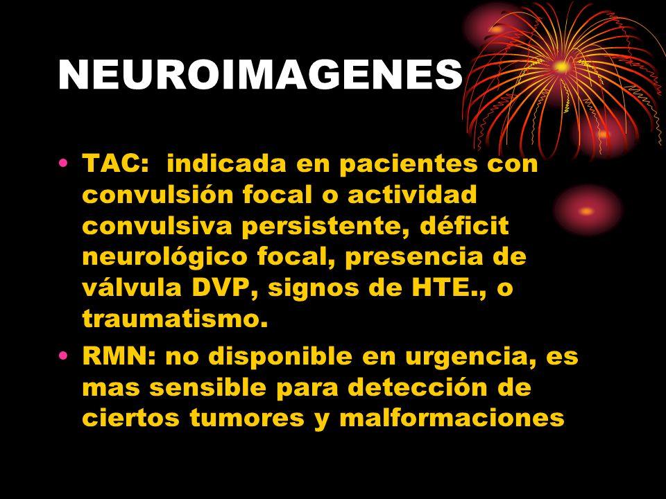 EEG Raramente necesario en urgencia excepto en convulsiones refractarias o status convulsivo