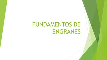FUNDAMENTOS DE ENGRANES