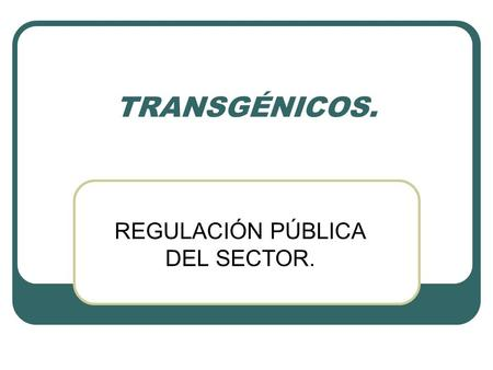 REGULACIÓN PÚBLICA DEL SECTOR.
