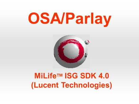 OSA/Parlay MiLife TM ISG SDK 4.0 (Lucent Technologies)