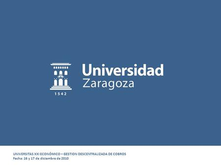 UNIVERSITAS XXI ECONÓMICO – GESTION DESCENTRALIZADA DE COBROS