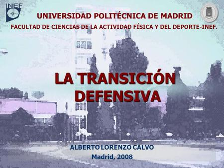 LA TRANSICIÓN DEFENSIVA