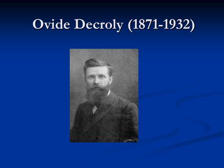 Ovide Decroly (1871-1932).